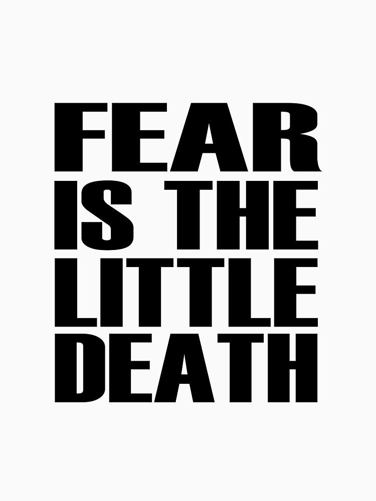Fear is the little-death by danscifi