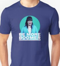 Wentworth - Be More Boomer Unisex T-Shirt