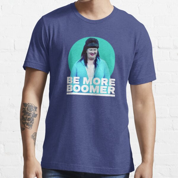 Wentworth - Be More Boomer Essential T-Shirt