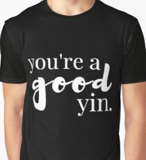 You're a Good Yin - Reminder of How Good We Are in Scottish (Design Day 169) Graphic T-Shirt