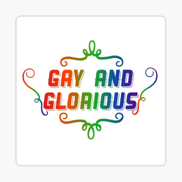 Gloriously gay Sticker