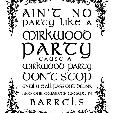 Mirkwood Party (black text) by oriana132