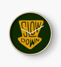 Slow Down Clock
