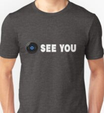 Eye See You Unisex T-Shirt