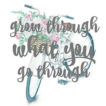 Grow Through What You Go Through by TellAVision
