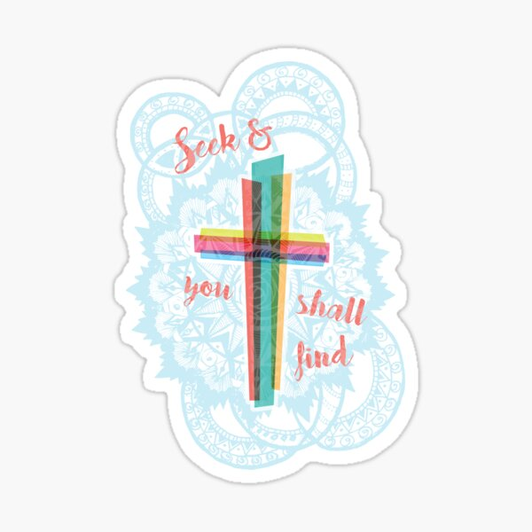 Jesus Cross - Seek and You Shall Find Sticker