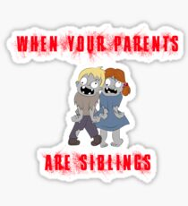 If your parents are siblings Sticker