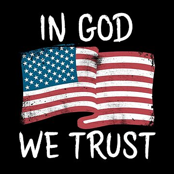 Patriot In God We Trust Distressed American Flag by lifestyleswag