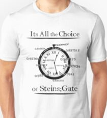 the choice of steins gate  Unisex T-Shirt