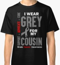 I Wear Grey For My Cousin (Brain Cancer Awareness) Classic T-Shirt