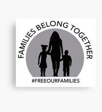 Families Belong Together RAICES Benefit Canvas Print