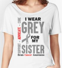 I Wear Grey For My Sister (Brain Cancer Awareness) Women's Relaxed Fit T-Shirt