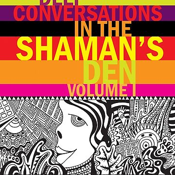 Deep Conversations In The Shaman's Den, Volume 1 by frankmoore