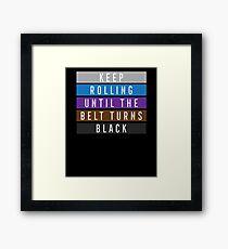 Jiu Jitsu BJJ Keep Rolling Light Framed Print