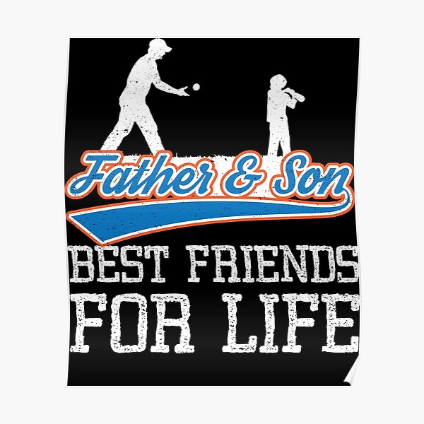 Baseball Father And Son Best Friends For Life Poster