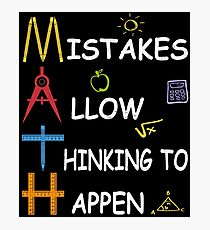 Math Teacher Mistakes Allow Thinking To Happen Photographic Print