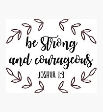 Joshua 1:9 Photographic Print