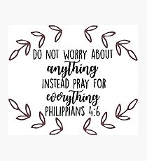 Philippians 4:6 Photographic Print