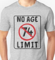 No Age Limit 74th Birthday Gifts Funny B-day for 74 Year Old Slim Fit T-Shirt