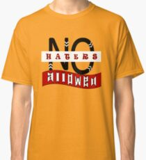 No Haters Allowed Classic T-Shirt