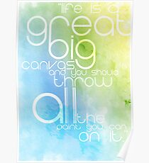 Life is our Canvas Poster