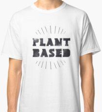 Plant Based WFPB  Classic T-Shirt