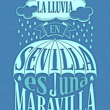 The rain in Seville is a Wonder by pepetto