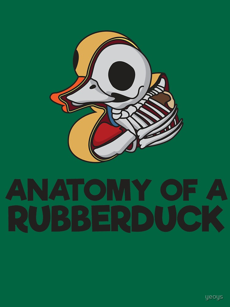 Anatomy Of A Rubberduck - Funny Duck  Gift by yeoys