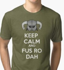 Keep Fus Ro Dah Tri-blend T-Shirt