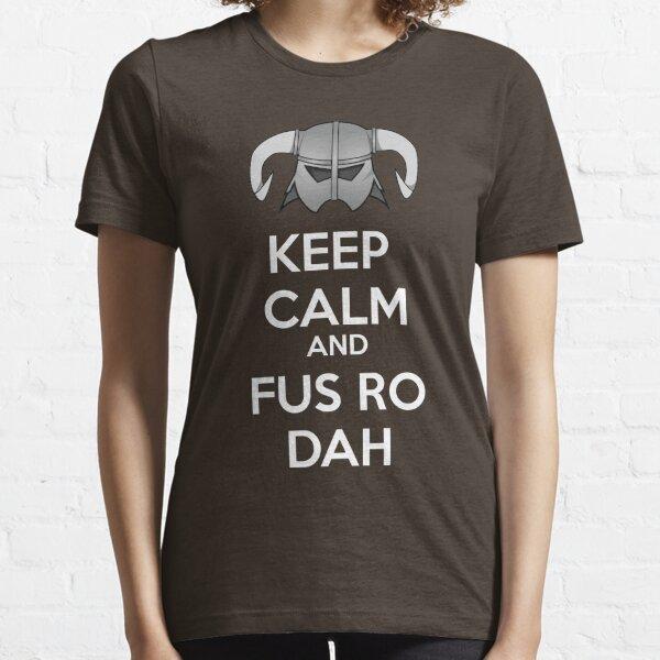 Keep Fus Ro Dah Essential T-Shirt