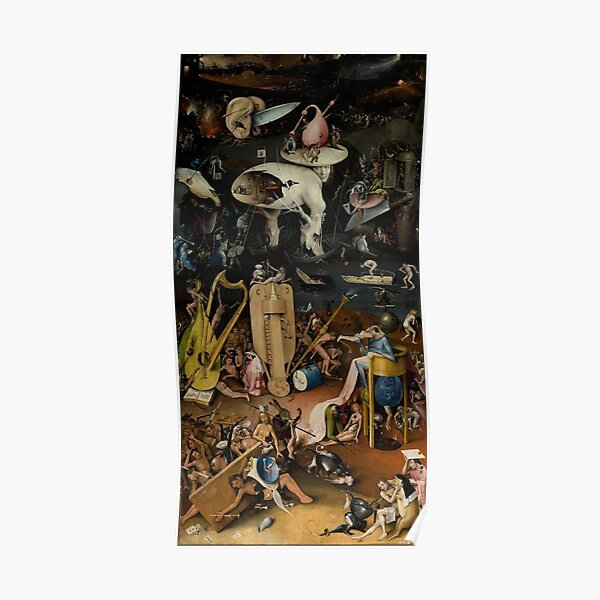 Hell, The Garden of Earthly Delights - Hieronymus Bosch Poster
