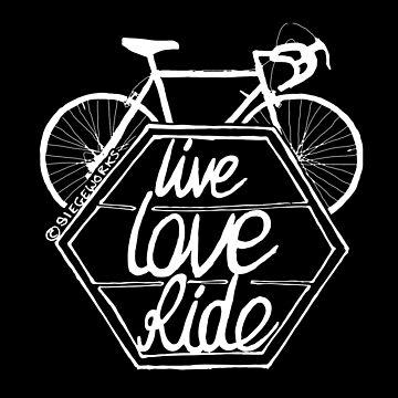 Live Love Ride (white) by siege103