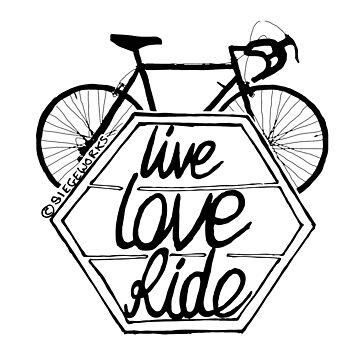 Live Love Ride (black) by siege103