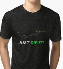 just Dip it Tri-blend T-Shirt