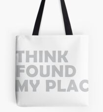 I think I found my place Tote Bag