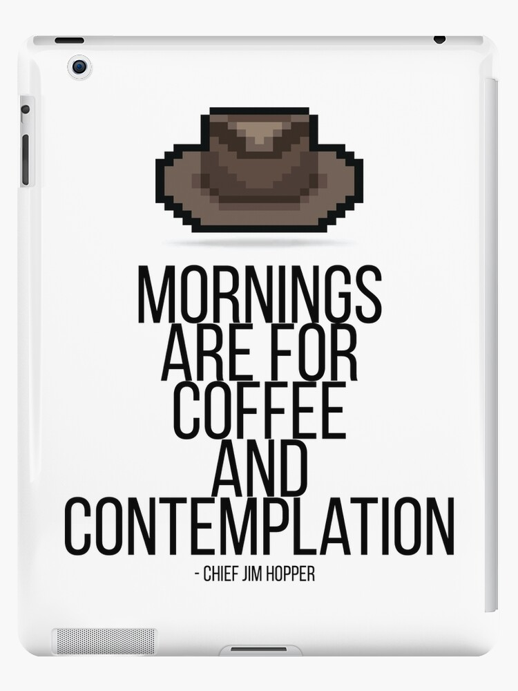 Jim Hopper Stranger Things Morningcoffee Quote Pixel Hat Ipad Caseskin By Sagetypo