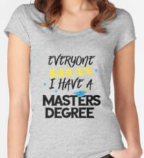 Funny Masters Degree Relax T Shirt Graduation Gift Daughter Women's Fitted Scoop T-Shirt