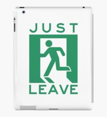 JUST LEAVE iPad Case/Skin