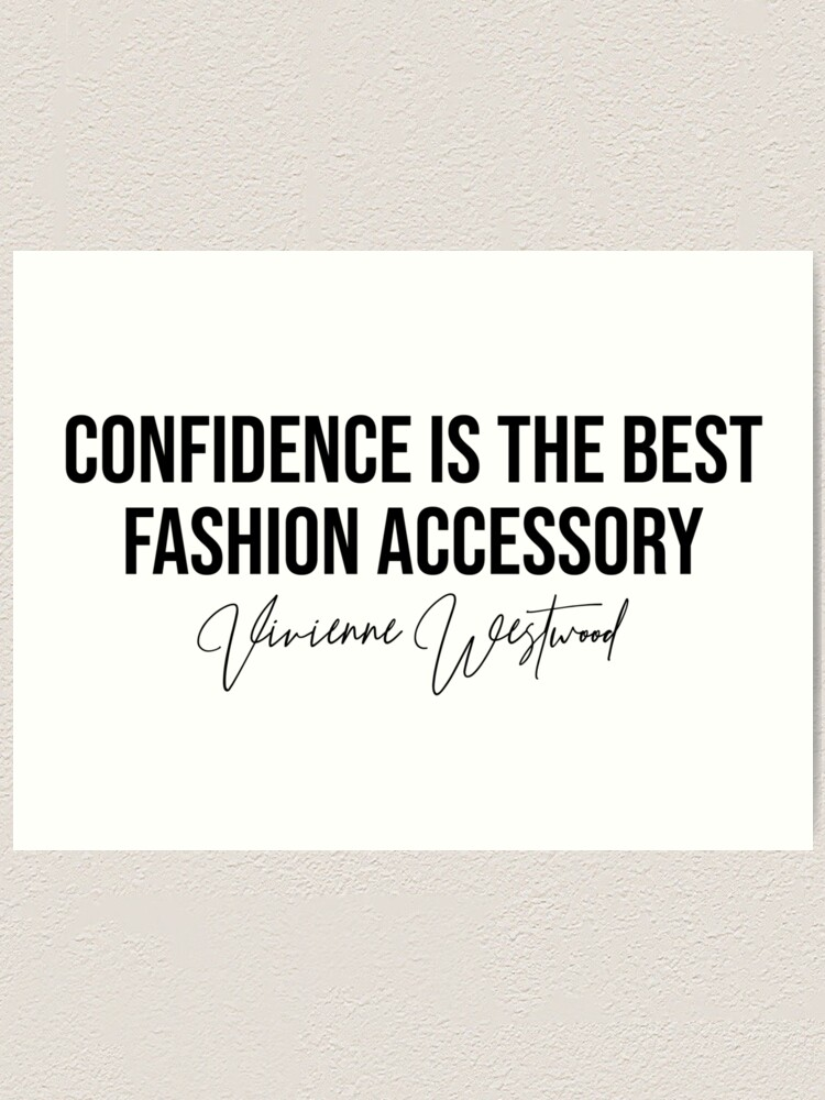 Confidence Is The Best Fashion Accessory Vivienne Westwood Fashion Designer Quote Sticker Art Print By Amearnest Redbubble