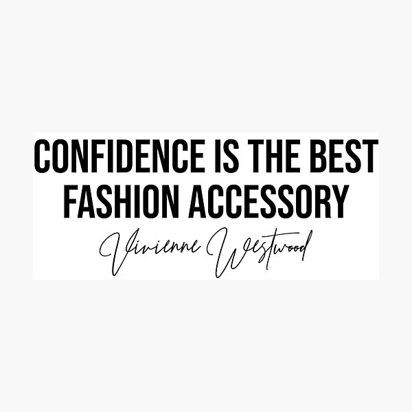 Confidence is The Best Fashion Accessory Vivienne Westwood Fashion Designer Quote Sticker Photographic Print