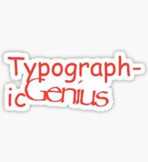 Typographic Genius (Sarcasm) Sticker