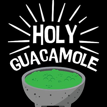 Holy Guacamole Salad Funny Guacamole Avocado Shirt by allsortsmarket