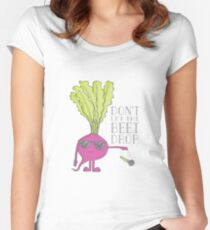 Don't Let the Beet Drop! Women's Fitted Scoop T-Shirt