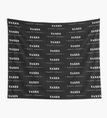 TAXES – Legalli Robmonii (Funny Quote) Wall Tapestry