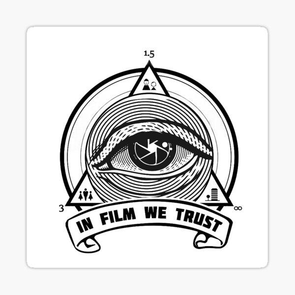 IN FILM WE TRUST Sticker