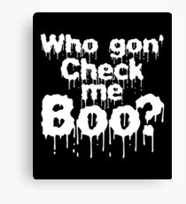 WHO GON 'CHECK ME BOO? HALLOWEEN TEE 2018 Canvas Print