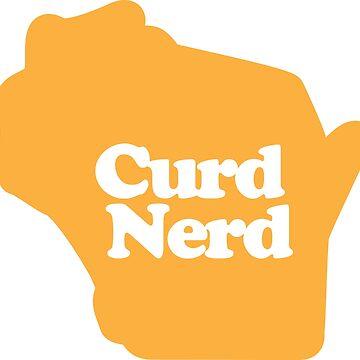 Curd Nerd Wisconsin by gstrehlow2011