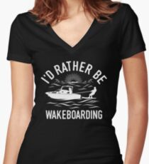 Id Rather Be Wakeboarding T-Shirt - Cool Funny Nerdy Wakeboarder Team Coach Team Humour Statement Graphic Image Quote Tee Shirt Gift Women's Fitted V-Neck T-Shirt