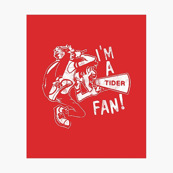 I'm A Tider Fan! Photographic Print