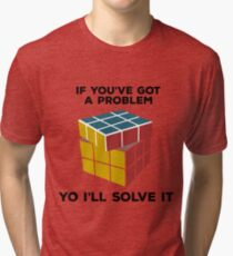 If You've Got A Problem Yo I'll Solve It - Nostalgia Rubik Cube Gift | Nerdy Puzzle Skills  Tri-blend T-Shirt